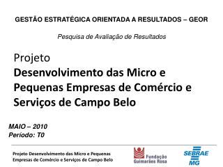 Projeto Desenvolvimento das Micro e Pequenas Empresas de Comércio e Serviços de Campo Belo