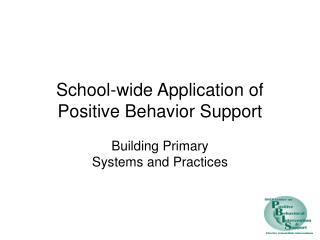 School-wide Application of Positive Behavior Support