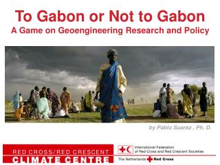 To Gabon or Not to Gabon A Game on Geoengineering Research and Policy