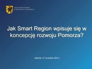 Jak Smart Region wpisuje się w koncepcję rozwoju Pomorza?