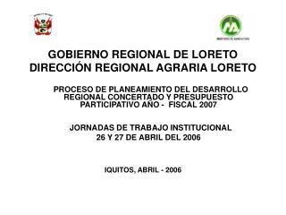 GOBIERNO REGIONAL DE LORETO DIRECCIÓN REGIONAL AGRARIA LORETO