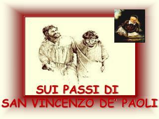 SUI PASSI DI  SAN VINCENZO DE' PAOLI