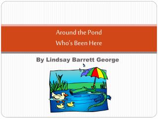 Around the Pond  Who's Been Here