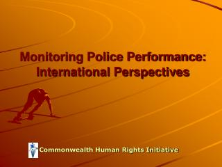 Monitoring Police Performance:  International Perspectives
