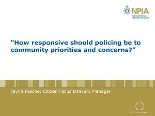 """How responsive should policing be to community priorities and concerns?"""
