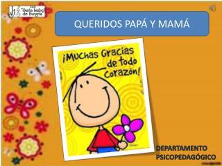 QUERIDOS PAPÁ Y MAMÁ