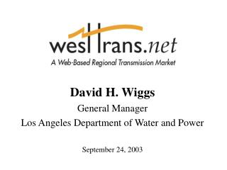 David H. Wiggs General Manager Los Angeles Department of Water and Power September 24, 2003