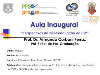 Data:  03/03/09 Horário:  9h às 10h30 Local:  Auditório Maria Rosa Sousa Pinheiro - EEUSP