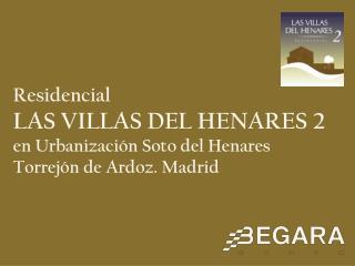 Residencial LAS VILLAS DEL HENARES 2 en Urbanización Soto del Henares Torrejón de Ardoz. Madrid