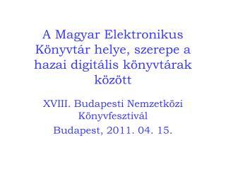 A Magyar Elektronikus Könyvtár helye, szerepe a hazai digitális könyvtárak között