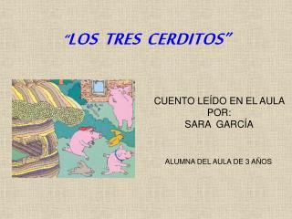 """"""" LOS  TRES  CERDITOS"""""""