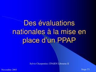 Des évaluations nationales à la mise en place d'un PPAP