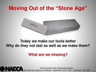 "Moving Out of the ""Stone Age"""