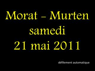 Morat - Murten samedi 21 mai 2011