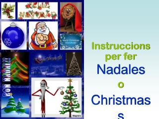 Instruccions per fer Nadales o Christmass