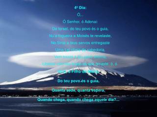 4º Dia: Ó... Ó Senhor, ó Adonai: De Israel, do teu povo és o guia,