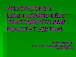 APLICACIONS I LIMITACIONS DELS TRACTAMENTS AMB REALITAT VIRTUAL