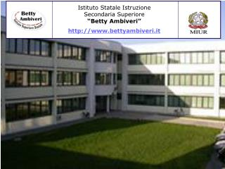 "Istituto Statale Istruzione Secondaria Superiore  ""Betty Ambiveri"" bettyambiveri.it"