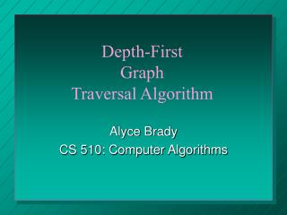 Alyce Brady CS 510: Computer Algorithms