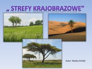 """ STREFY KRAJOBRAZOWE"""