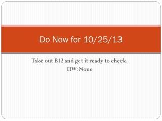 Do Now for  10/25/13
