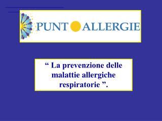 """"""" La prevenzione delle malattie allergiche respiratorie """"."""