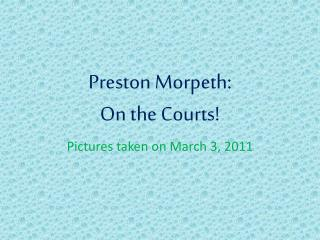 Preston  Morpeth : On the Courts!