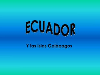 Y las Islas Gal�pagos