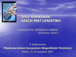 Jerzy  Konikowski SZACH-MAT LENISTWU