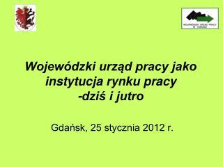 Wojewódzki urząd pracy jako instytucja rynku pracy -dziś i jutro