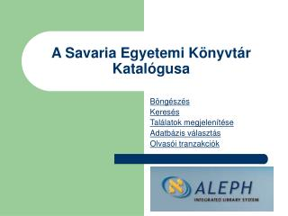 A Savaria Egyetemi Könyvtár Katalógusa