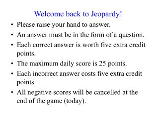 Welcome back to Jeopardy! Please raise your hand to answer.
