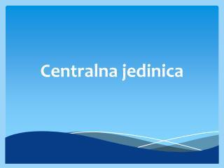 Centralna jedinica