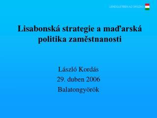 Lisabonsk á  stra tegie a maďarská politika zaměstnanosti