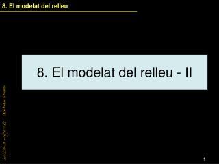 8. El modelat del relleu - II