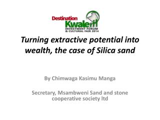 Turning extractive potential into wealth, the case of Silica sand