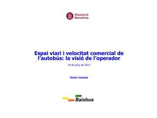 Espai viari i velocitat comercial de l'autobús: la visió de l'operador 14 de juny de 2013