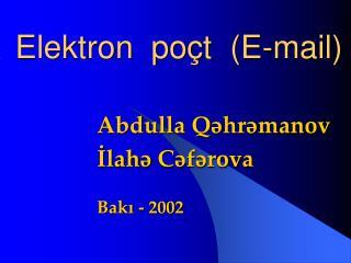 Elektron  poçt  (E-mail)