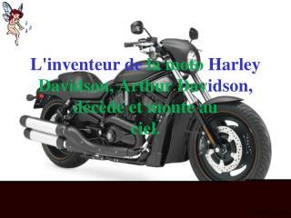 L'inventeur de la moto  Harley Davidson, Arthur Dav idson, décède et monte au ciel.