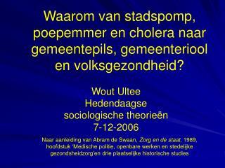 Waarom van stadspomp, poepemmer en cholera naar gemeentepils, gemeenteriool en volksgezondheid?