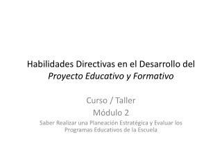 Habilidades Directivas en el Desarrollo del   Proyecto Educativo y Formativo