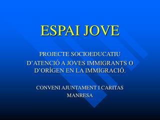 ESPAI JOVE