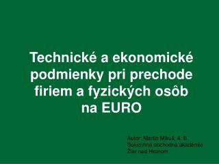 Technické a ekonomické podmienky pri prechode firiem a fyzických osôb      na EURO