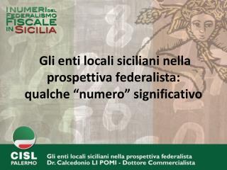 """Gli enti locali siciliani nella prospettiva federalista: qualche """"numero"""" significativo"""