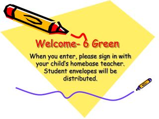 Welcome- 6 Green