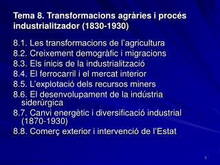 Tema 8. Transformacions agràries i procés industrialitzador (1830-1930)