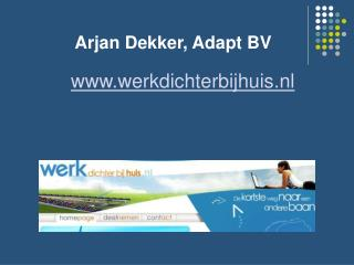 Arjan Dekker, Adapt BV