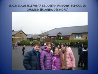 EL C.P. EL CASTELL VISITA ST. JOSEPH PRIMARY  SCHOOL EN CRUMLIN (IRLANDA DEL NORD)