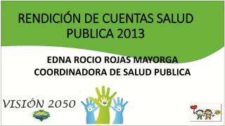 RENDICIÓN DE CUENTAS SALUD PUBLICA 2013