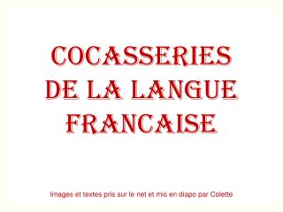 COCASSERIES  DE LA LANGUE FRANCAISE